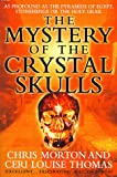 The Mystery of the Crystal Skulls