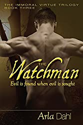 The Watchman (Immoral Virtue Book 3)