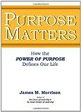 Purpose Matters, James M. Morrison, 0983943427