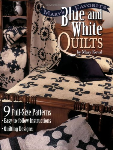 Mary's Favorite Blue & White Quilts pdf