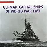 German Capital Ships of World War Two (Arms & Armour) (Vol 15)