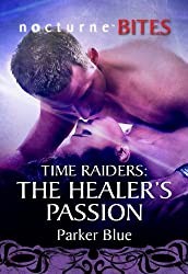 Time Raiders: The Healer's Passion (Mills & Boon Nocturne Bites) (Time Raiders - Book 8)