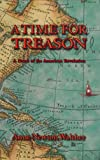 A Time for Treason, Anne Newton Walther, 0967670306