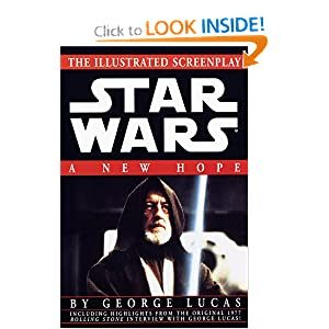 A New Hope: The Illustrated Screenplay (Star Wars, Episode IV) George Lucas