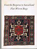 img - for From the Bosporus to Samarkand: Flat-Woven Rugs book / textbook / text book