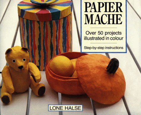 papier-mache-over-50-projects-illustrated-in-colour