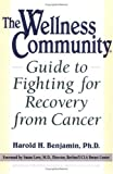 Wellness Community Guide to Fighting for Recovery from Cancer, Harold H. Benjamin, 0874777941