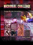 The Microbial Challenge : Human Microbe Interactions, Krasner, Robert I., 1555812414