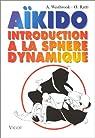 Aïkido : Introduction à la sphère dynamique par Westbrook