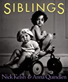 Siblings, Nick Kelsh and Anna Quindlen, 0670878820