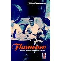 Flamenco: Passion, Politics and Popular Culture