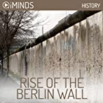 Rise of The Berlin Wall: History |  iMinds