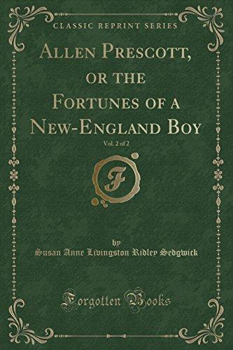 Allen Prescott, or the Fortunes of a New-England Boy, Vol. 2 of 2 (Classic Reprint)