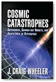 Cosmic Catastrophes: Supernovae, Gamma-ray Bursts, and Adventures in Hyperspace