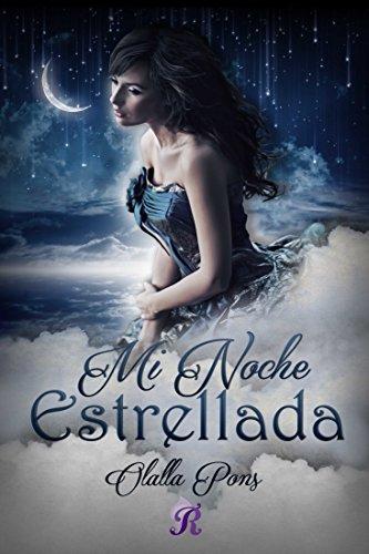 Mi Noche Estrellada (Romantic Ediciones) (Spanish Edition) by [Pons, Olalla