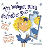The Youngest Fairy Godmother Ever, Stephen Krensky, 0689861435