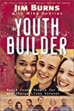 The Youth Builder, Jim Burns and Mike DeVries, 0830729232
