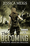 The Becoming: The Becoming, Ground Zero, Revelations