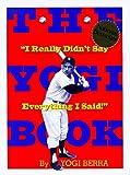 I Really Didn't Say Everything I Said!, Yogi Berra, 0761115684