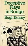 Deceptive Plays in Bridge, Kelsey, Hugh, 0709038143