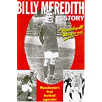 FOOTBALL WIZARD: Billy Meredith Story - Manchester's First Football Superstar