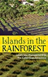Islands in the Rainforest : Landscape Management in Pre-Columbian Amazonia, Rostain, Stephen, 1598746340