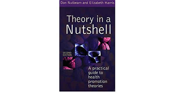 theory in a nutshell a practical guide to health promotion theories rh amazon ca theory in a nutshell a practical guide to health promotion theories pdf a practical guide to the evaluation of health promotion programs