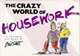 The Crazy World of Housework, Bill Stott, 1850157642