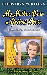 My Mother Wore a Yellow Dress: Memories of an Irish Childhood
