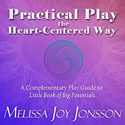 Practical Play the Heart-Centered Way
