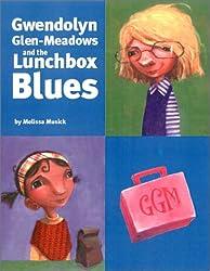 Gwendolyn Glen-Meadows and the Lunchbox Blues