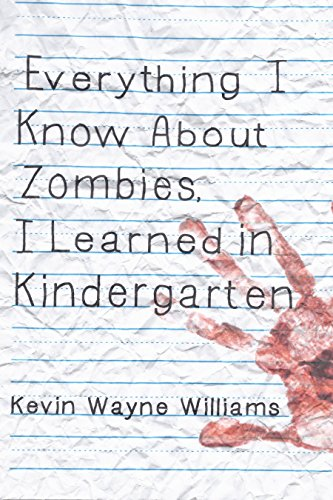 Search : Everything I Know About Zombies, I Learned in Kindergarten