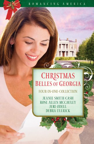 Christmas Belles of Georgia (Romancing America) by [Cash, Jeanie Smith, McCauley, Rose Allen, Odell, Jeri, Ullrick, Debra]