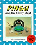 Pingu and the Messy Meal
