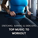 Stretching, Running & Exercising – Top Music to Workout, Strong Motivation for Healthy Life Style, Sport Routine