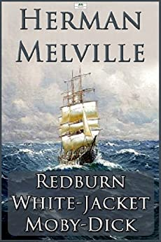 Herman Melville Redburn White Jacket Moby Dick ebook