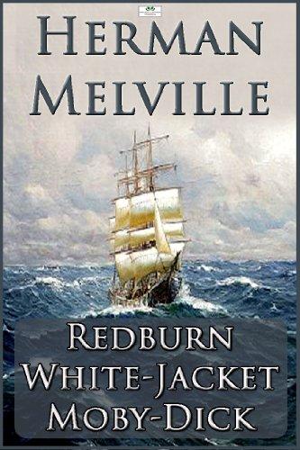 (Herman Melville: Redburn, White-Jacket, Moby-Dick)
