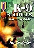 K-9 Soldiers, Paul B. Morgan, 1555714951