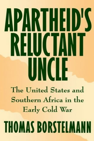 Apartheid's Reluctant Uncle: The United States and Southern Africa in the Early Cold War by Thomas Borstelmann - Mall Garden State Elizabeth