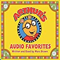 Arthur's Audio Favorites, Volume 2 Audiobook by Marc Brown Narrated by Marc Brown