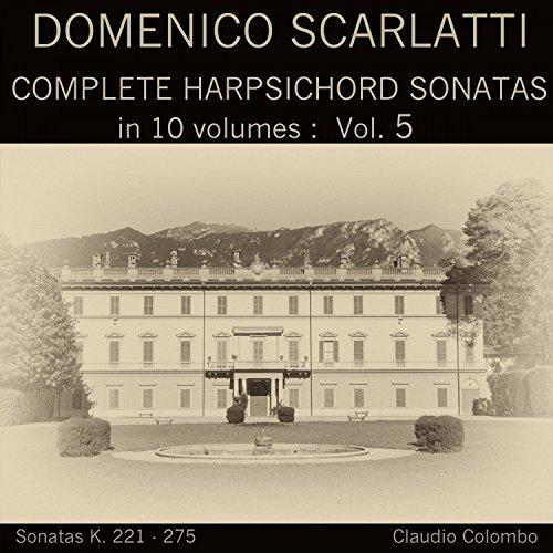 Complete Sonatas Harpsichord (Domenico Scarlatti: Complete Harpsichord Sonatas in 10 volumes, Vol. 5)