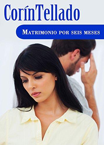 Matrimonio por seis meses (Volumen independiente) (Spanish Edition)