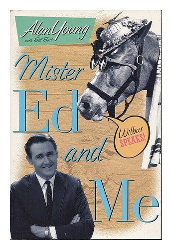 Mister Ed and Me by Alan Young