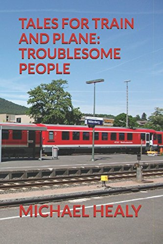 TALES FOR TRAIN AND PLANE: TROUBLESOME PEOPLE