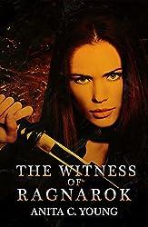 The Witness of Ragnarok: A Kayara Ingham Novel (The Architects of Lore Universe Book 5)