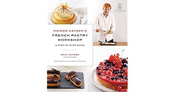 Maison Kayser's French Pastry Workshop eBook: Eric Kayser