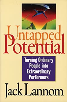 Untapped Potential: Turning Ordinary People into Extraordinary Performers by [Lannom, Jack]
