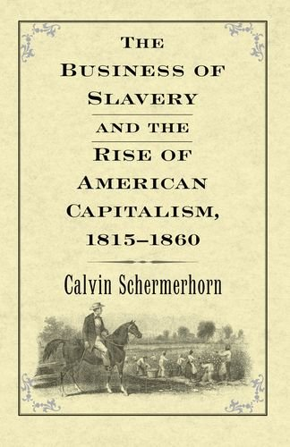 Search : The Business of Slavery and the Rise of American Capitalism, 1815–1860