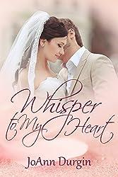 Whisper to My Heart: A Contemporary Christian Romance Novel