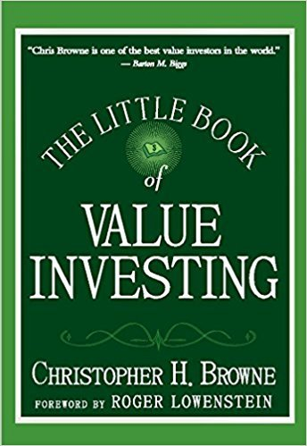The Little Book of Value Investing Paperback – 16 Dec 2015 by Christopher H. Browne (Author), Roger Lowenstein (Author)